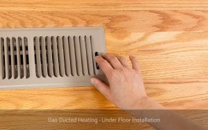 Gas Ducted Heating - Under Floor Installation Vent